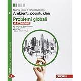 Ambienti, popoli, idee. Problemi globali. Con espansione online. Per le Scuole superiori