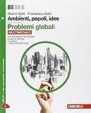 Ambienti, popoli, idee. Problemi globali. Per le Scuole superiori. Con espansione online