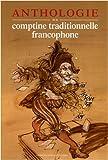 Anthologie de la comptine traditionnelle francophone (2CD audio)