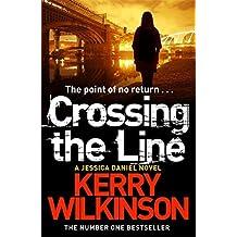 Crossing the Line (Jessica Daniel Series) by Kerry Wilkinson (2014-09-11)