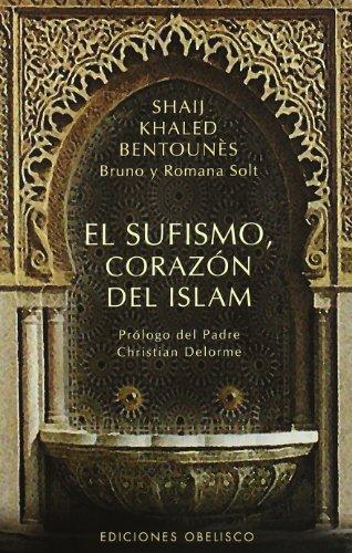 El sufismo, corazón del Islam (ESPIRITUALIDAD Y VIDA INTERIOR)