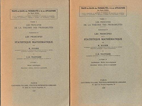 Les Principes de la théorie des probabilités. Fasc. 4. Les Principes de la statistique mathématique, par R. Risser et C. E. Traynard par René Risser