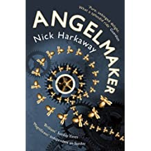 Angelmaker by Nick Harkaway (2013-01-03)