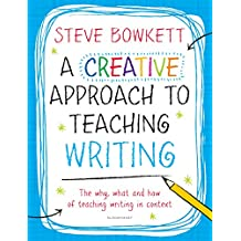 A Creative Approach to Teaching Writing (Get them Thinking like …)
