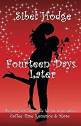 Fourteen Days Later (Romantic Comedy) by Sibel Hodge (2010-05-20)