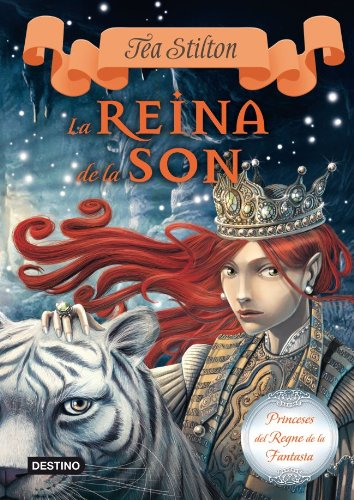La Reina De La Son (TEA STILTON. PRINCESES DEL REGNE DE LA FANTASIA) por Tea Stilton