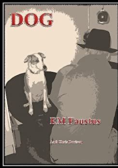 DOG (EM FAUSTUS Series Book 1) by [Davison, Chris]