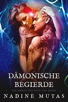 Dämonische Begierde: Ein Roman von Blut und Magie #2