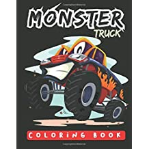 Monster Truck Coloring Book: Big Coloring Book for Lovely Boys and Girls (100% Original Designs)