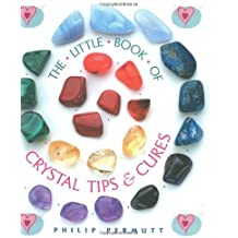 The Little Book of Crystal Tips & Cures (Guide) by Philip Permutt (2008-02-29)