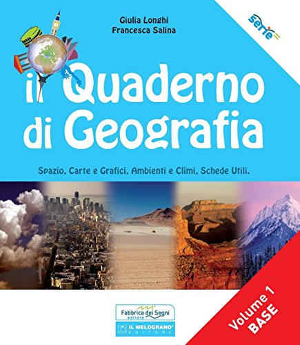 Il quaderno di geografia. Spazio, carte e grafici, ambienti e climi, schede utili: 1