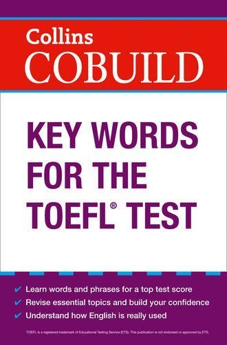 COBUILD Key Words for the TOEFL Test (Collins English for the TOEFL Test) by HarperCollins UK (2012-03-01)