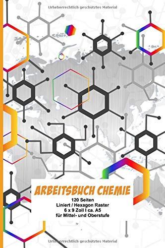 Arbeitsbuch Chemie: Extra dickes Schreibheft für den Chemieunterricht I 120 Seiten I Liniert mit Hexagon Raster I mit Periodensystem I 6 x 9