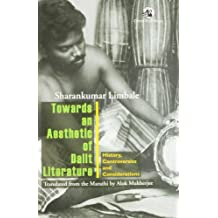Towards an Aesthetic of Dalit Literature