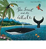 [(The Snail and the Whale)] [ By (author) Julia Donaldson, Illustrated by Axel Scheffler ] [December, 2009]