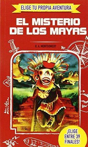 Elige Tu Propia Aventura. El Misterio De Los Maya por R.A. Montgomery
