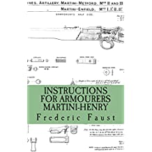 INSTRUCTIONS FOR ARMOURERS - MARTINI-HENRY (English Edition)