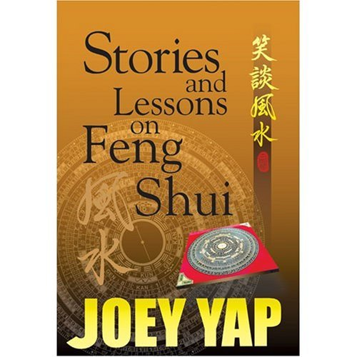 Joey Yap Stories and Lessons on Feng Shui - a collection of Essays, Articles and Tutorials on Feng Shui by Joey Yap (2004-01-10) par Joey Yap