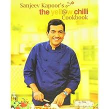 Sanjeev Kapoor's the yellow chilli Cookbook