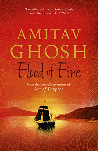 Flood of Fire: Ibis Trilogy Book 3 (English Edition) River Road Pearl