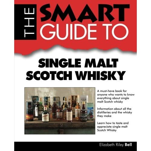The Smart Guide to Single Malt Scotch Whisky (Smart Guides) by Elizabeth Riley Bell (2012-02-01)