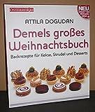 Demels großes Weihnachs-Backbuch - Neue Rezepte für Kekse, Strudel und Desserts