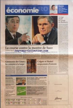 FIGARO ECONOMIE (LE) [No 19149] du 25/02/2006 - BOURSE - A 58 ANS, ALAIN AFFLELOU CEDE SON ENSEIGNE MAIS RESTE AUX COMMANDES - LA COURSE CONTRE LA MONTRE DE SUEZ - CEREMONIE DES CESARS - LES COMPTES A LA LOUPE - COLGATE ET HENKEL SOUPCONNES D'ENTENTE - UN JUGE DECIDE DE L'AVENIR DU BLACKBERRY PAR Y. LE G. - PORTS AMERICAINS - DUBAI CALME LE JEU - ARCELOR FAIT UN GRAND PAS EN CHINE - SANOFI AVENTIS - 2006, ANNEE DE DEFIS SUR LE MARCHE AMERICAIN.