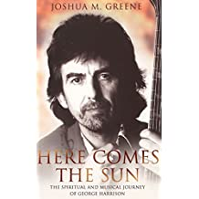 Here Comes the Sun: The Spiritual & Musical Journey of George Harrison