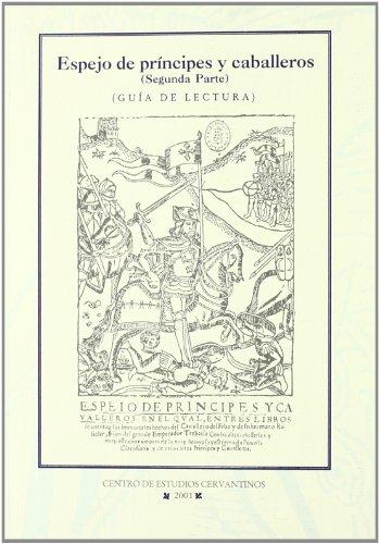 Espejo de principes y caballeros parte II (guia lectura): 2 (Coleccion De Cervantes) por Pedro De La Sierra