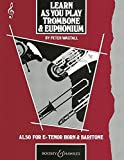 Learn as You Play Trombone / Euphonium (Treble Clef): Tutor Book (Learn as You Play Series)