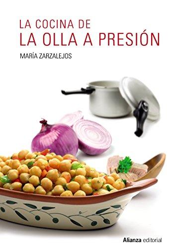 La cocina de la olla a presión (Libros Singulares (Ls)) por María Zarzalejos
