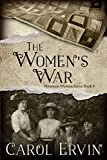 Book cover image for The Women's War (The Mountain Women Series Book 4)