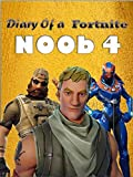#10: Diary of a Fortnite Noob 4 (An Unofficial Fortnite Book) (Diary of a Fortnite Noob collection) (This is book 3 in Diary of a Fortnite Noob Collection)