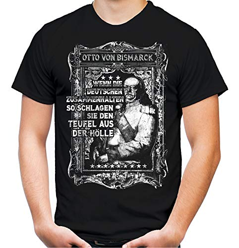Otto von Bismarck Männer und Herren T-Shirt   Zitat Deutschland Preußen (3XL, Schwarz)