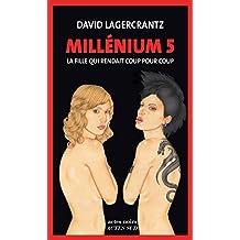 Millénium 5 - La fille qui rendait coup pour coup: Millénium 5 (Actes noirs)