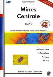 Concours Centrale-Supélec et Mines-Ponts Filière MP : Tome 2 (2008-2010)
