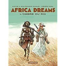 Africa Dreams (Tome 1) – L'ombre du Roi