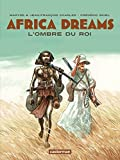 Africa Dreams (Tome 1) – L'ombre du Roi (French Edition)