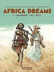 Africa Dreams (Tome 1) - L'ombre du Roi