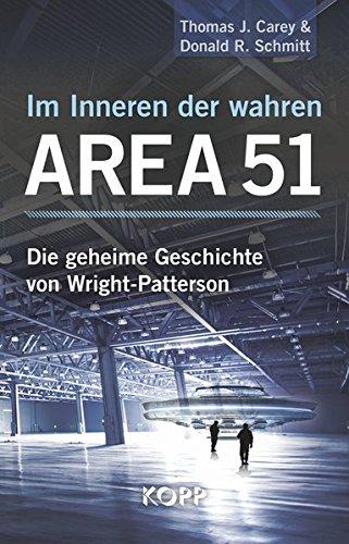 Im Inneren der wahren Area 51: Die geheime Geschichte von Wright-Patterson -