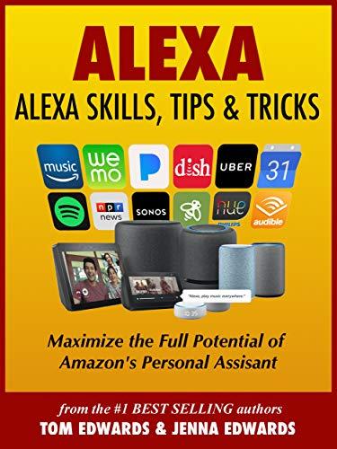 Alexa - Alexa Skills, Tips & Tricks (Alexa & Amazon Echo Book 1 ...