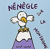 Nénègle sur la montagne / Benoît Charlat   CHARLAT, Benoît. Auteur