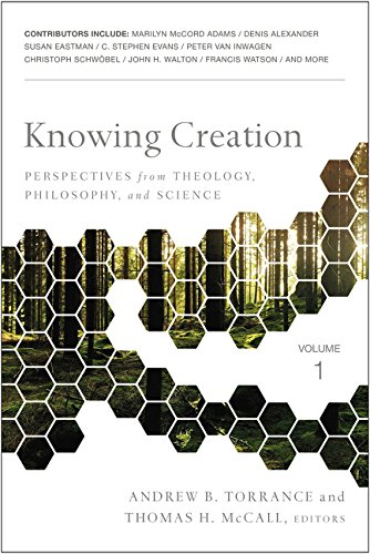 Knowing Creation: Perspectives from Theology, Philosophy, and Science
