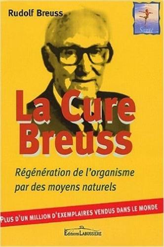 La Cure Breuss : Régénération totale de l'organisme