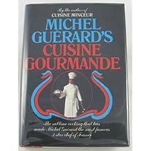 Michel Guerard's Cuisine Gourmande by Michel Guerard (1979-08-01)