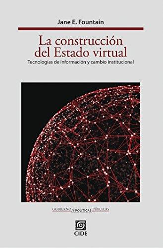 La construcción del Estado virtual (Gobierno y Políticas Públicas nº 1)