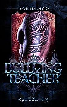 Bullying Teacher 3 (English Edition) di [Sins, Sadie]