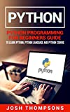 Python: Python Programming For Beginners Guide To Learn Python, Python Language And Python Coding