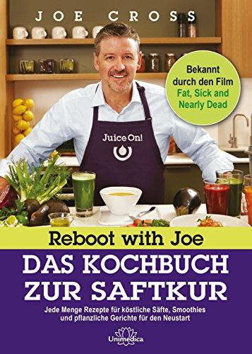 s Kochbuch zur Saftkur: Jede Menge Rezepte für köstliche Säfte, Smoothies und pflanzliche Gerichte für den Neustart ()