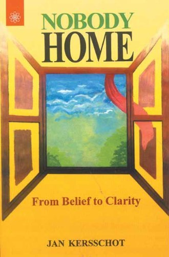 Nobody Home: From Belief to Clarity by Jan Kersschot (2004-01-01)